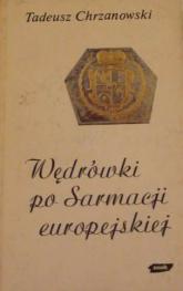 Wędrówki po Sarmacji europejskiej - Tadeusz Chrzanowski  | mała okładka