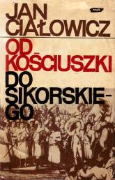 Od Kościuszki do Sikorskiego - Jan Ciałowicz  | mała okładka