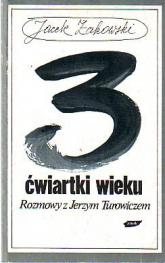 Trzy ćwiartki wieku. Rozmowy z Jerzym Turowiczem - Jacek Żakowski    mała okładka