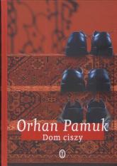 Dom ciszy - Orhan Pamuk | mała okładka