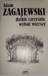 Dzikie czereśnie. Wybór wierszy - Adam Zagajewski  | mała okładka