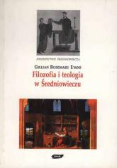 Filozofia i teologia w Średniowieczu - Gillian R. Evans  | mała okładka