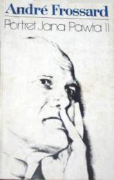 Portret Jana Pawła II - André Frossard  | mała okładka