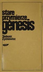 Stare przymierze. Genesis - Tadeusz Żychiewicz  | mała okładka