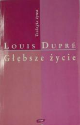 Głębsze życie - Louis Dupré  | mała okładka