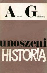 Unoszeni historią  - Antoni Gołubiew  | mała okładka