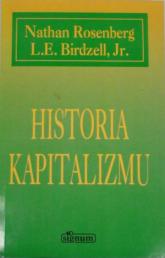 Historia kapitalizmu - Nathan Rosenberg, L.E. Jr. Birdzell  | mała okładka