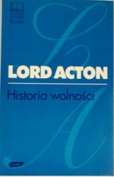 Historia wolności. Wybór esejów - lord  Acton  | mała okładka