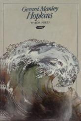 Wybór poezji. Selected poetry [Wydanie dwujęzyczne] - Gerard Manley Hopkins  | mała okładka