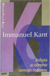 Religia w obrębie samego rozumu - Immanuel Kant  | mała okładka
