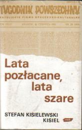 Lata pozłacane, lata szare. Wybór felietonów z lat 1945-1987 - Stefan Kisielewski  | mała okładka
