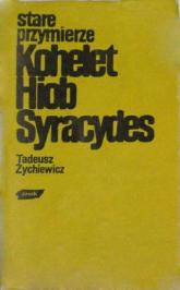Stare przymierze. Kohelet, Hiob, Syracydes - Tadeusz Żychiewicz  | mała okładka