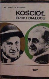 Kościół epoki dialogu  - ks. Andrzej Bardecki  | mała okładka