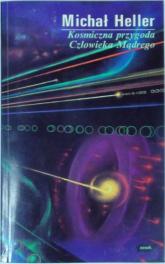 Kosmiczna przygoda człowieka mądrego - Michał Heller  | mała okładka