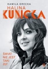 Świat nie jest taki zły - Halina  Kunicka, Kamila Drecka-Anderman  | mała okładka