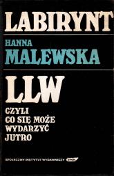 Labirynt. LLW czyli co się może wydarzyć jutro - Hanna Malewska  | mała okładka