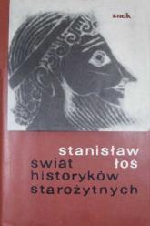 Świat historyków starożytnych - Jan Stanisław Łoś  | mała okładka
