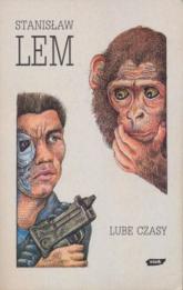 Lube czasy - Stanisław Lem  | mała okładka