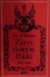 Zarys dziejów Polski 1864-1939 - Jan M. Małecki  | mała okładka