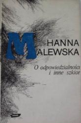 O odpowiedzialności i inne szkice. Wybór publicystyki (1945-1976) - Hanna Malewska  | mała okładka