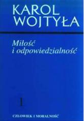 Miłość i odpowiedzialność. Studium etyczne - bp Karol Wojtyła  | mała okładka