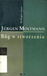 Bóg w stworzeniu - Jürgen Moltmann  | mała okładka