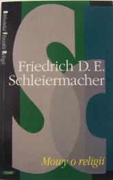 Mowy o religii do wykształconych spośród tych, którzy nią gardzą - Friedrich D.E. Schleiermacher  | mała okładka