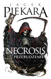 Necrosis. Przebudzenie - Jacek Piekara | mała okładka