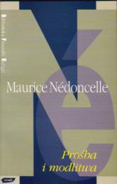 Prośba i modlitwa. Notatki fenomenologiczne - Maurice Nédoncelle    mała okładka