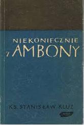 Niekoniecznie z ambony - ks. Stanisław Kluz  | mała okładka