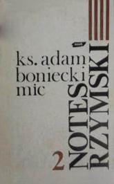 Notes rzymski. Tom II. 13 grudnia 1983 - 13 kwietnia 1986 - ks. Adam Boniecki  | mała okładka