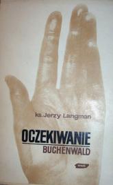 Oczekiwanie (Buchenwald) - ks. Jerzy Langman  | mała okładka