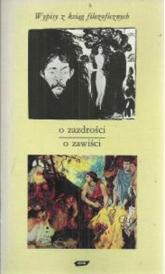 O zazdrości - o zawiści. Wypisy z ksiąg filozoficznych - Tadeusz Gadacz  | mała okładka