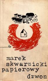 Papierowy dzwon - Marek Skwarnicki  | mała okładka