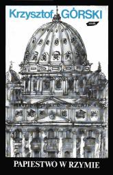 Papiestwo w Rzymie - Krzysztof Górski  | mała okładka