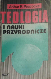 Teologia i nauki przyrodnicze - Artur R. Peacocke  | mała okładka