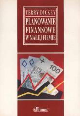 Planowanie finansowe w małej firmie - Terry Dickey  | mała okładka