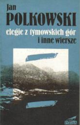 Elegie z Gór Tymowskich i inne wiersze - Jan Polkowski  | mała okładka