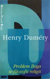 Problem Boga w filozofii religii. Krytyczny rozbiór kategorii absolutu i schematu transcendencji - Henri Duméry  | mała okładka