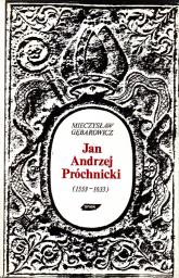 Jan Andrzej Próchnicki (1553-1633). Mecenas i bibliofil. Szkic z dziejów kultury w epoce kontrreformacji - Mieczysław Gębarowicz  | mała okładka