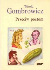 Przeciw poetom. Dialog o poezji z Czesławem Miłoszem - Witold Gombrowicz  | mała okładka