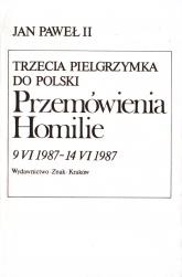 Trzecia pielgrzymka do Polski. Przemówienia. Homilie. 8 VI 1987 – 14 VI 1987 - papież   Jan Paweł II  | mała okładka