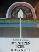 Przestrzeń dzieł wiecznych. Eseje o tradycji kultury śródziemnomorskiej - Zygmunt Kubiak  | mała okładka