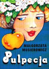 Pulpecja - Małgorzata Musierowicz  | mała okładka