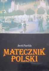 Matecznik polski. Pozaekonomiczne czynniki rozwoju Krakowa w okresie autonomii galicyjskiej - Jacek Purchla  | mała okładka