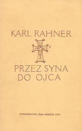 Przez Syna do Ojca - Karl Rahner  | mała okładka