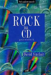 Rock na CD. Przewodnik - David Sinclair  | mała okładka