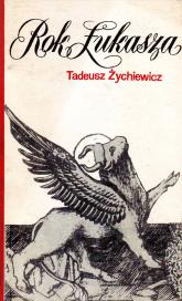 Rok Łukasza - Tadeusz Żychiewicz  | mała okładka