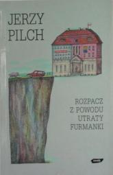 Rozpacz z powodu utraty furmanki - Jerzy Pilch  | mała okładka