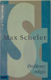 Problemy religii - Max Scheler  | mała okładka